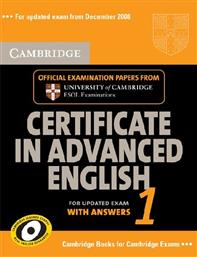 CERTIFICATE IN ADVANCED ENGLISH 1 STUDENT'S BOOK WITH ANSWERS 2008 CAMBRIDGE