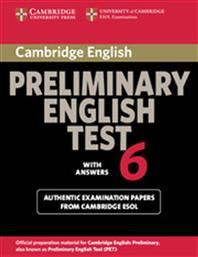 PRELIMINARY ENGLISH TEST 6 STUDENT'S BOOK WITH ANSWERS CAMBRIDGE