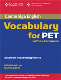 VOCABULARY FOR PET STUDENT'S BOOK WITHOUT ANSWERS CAMBRIDGE
