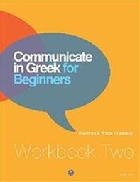 COMMUNICATE IN GREEK FOR BEGINNERS 2 WORKBOOK ΔΕΛΤΟΣ