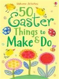 ACTIVITIES : 50 EASTER THINGS TO MAKE & DO PB (ENGLISH) USBORNE