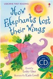 HOW ELEPHANTS LOST THEIR WINGS WITH CD (PRIMARY LEVEL A) USBORNE
